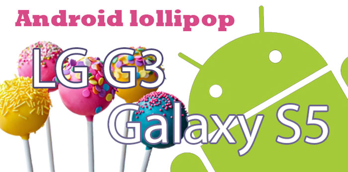 Android lollipop galaxy s5 lg g3 date