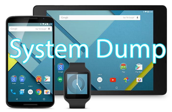 Nexus 6 nexus 9 system dump android 5.0 lollipop