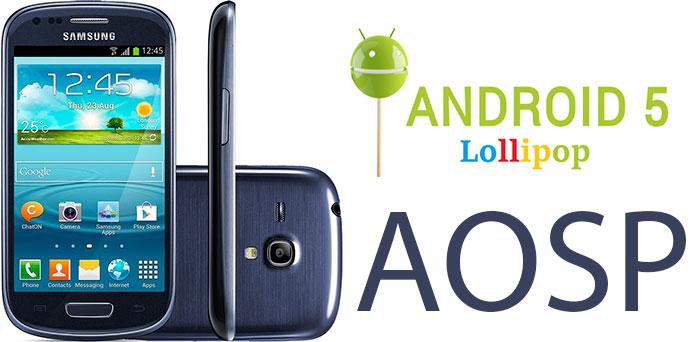 AOSP ROM Lollipop Galaxy S3 mini