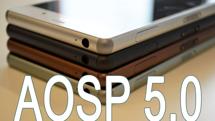 Xperia Z3 AOSP ROM Android 5.0 Lollipop