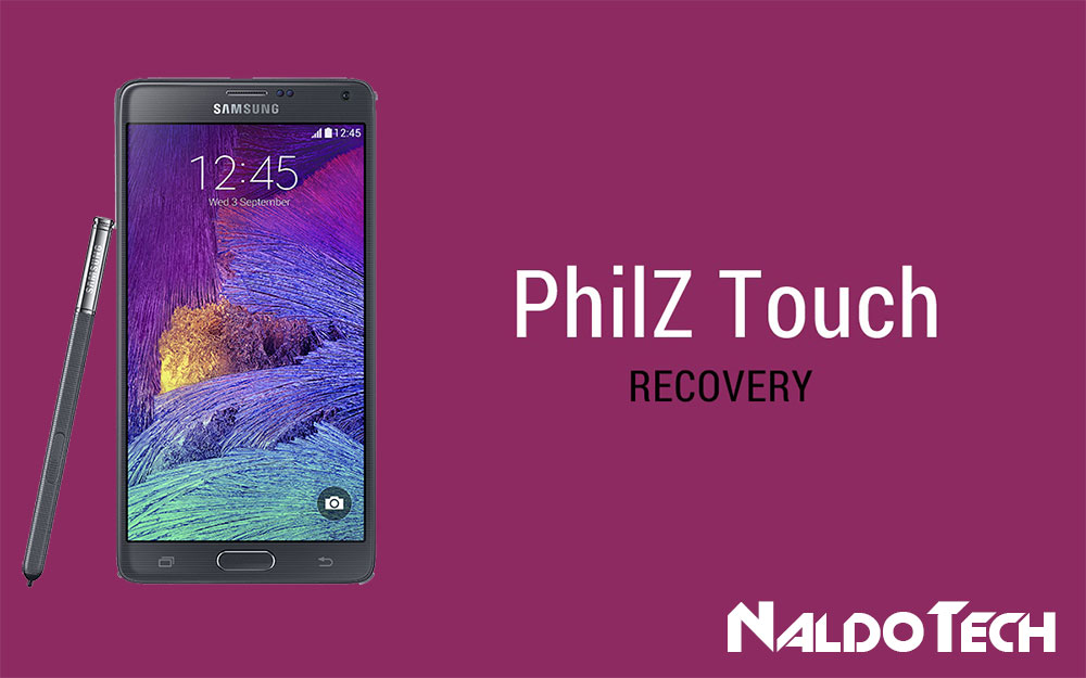 Install Custom Recovery on Galaxy Note 4 (PhilZ and CWM) - NaldoTech