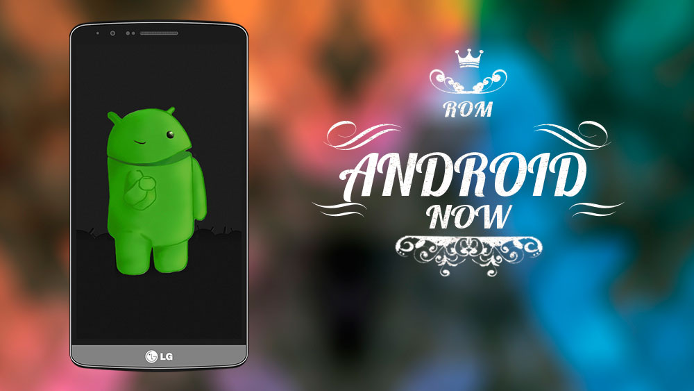androidnow hd lollipop rom lg g3