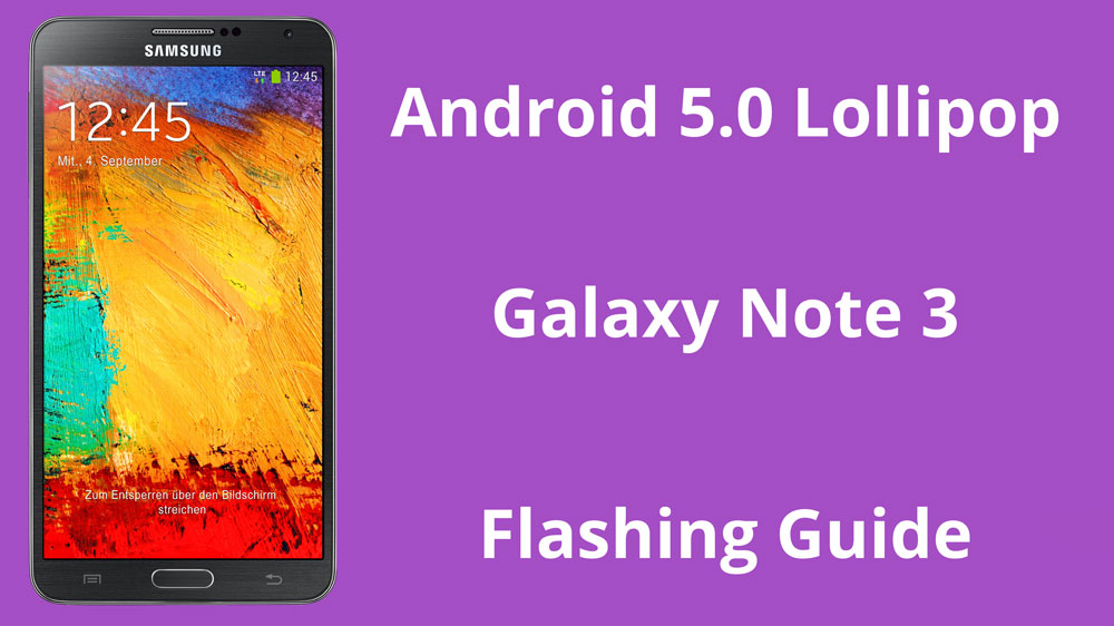 How To Flash Android 5 0 Lollipop Firmware on Galaxy Note 3