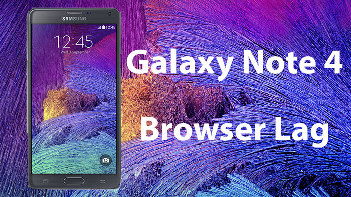 galaxy note 4 browser lag fix