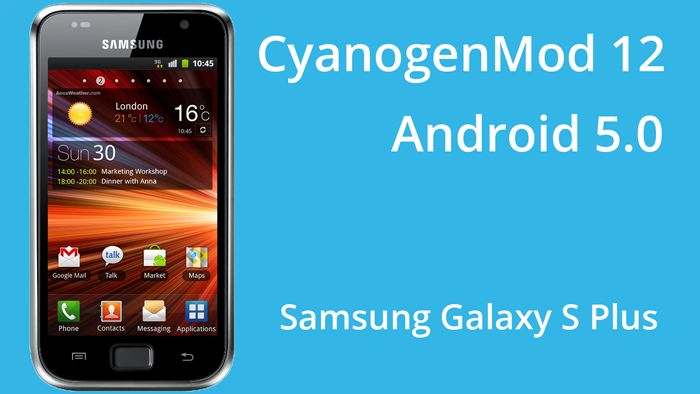 cyanogenmod 12 android 5 0 lollipop rom for galaxy s plus