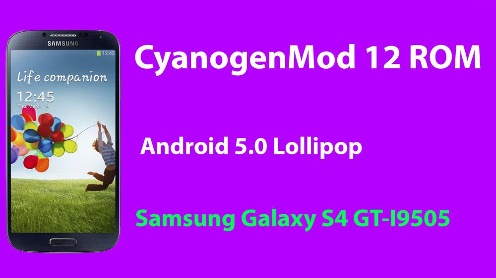 How To Install CyanogenMod 12 ROM on Galaxy S4 GT-I9505