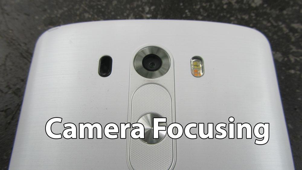 lg g3 camera focusing problem
