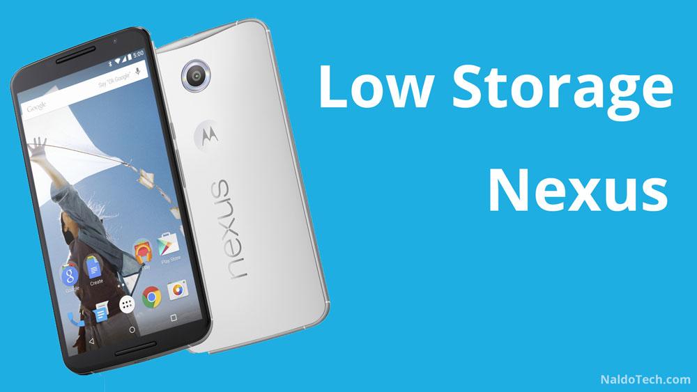 nexus low half storage issue