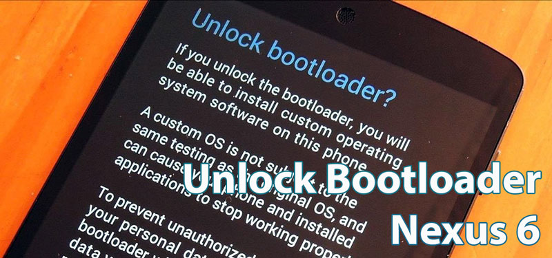unlock bootloader nexus 6 root