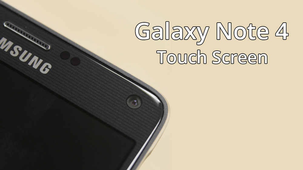 Galaxy Note 4 touch screen issue