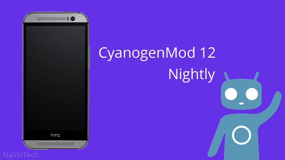 cyanogenmod 12 nightly one m8