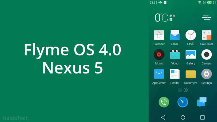 How To Install Flyme OS 4 ROM on Nexus 5 (Meizu MX4 UI) - NaldoTech
