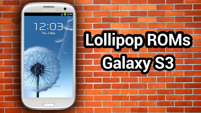 galaxy s3 best lollipop roms