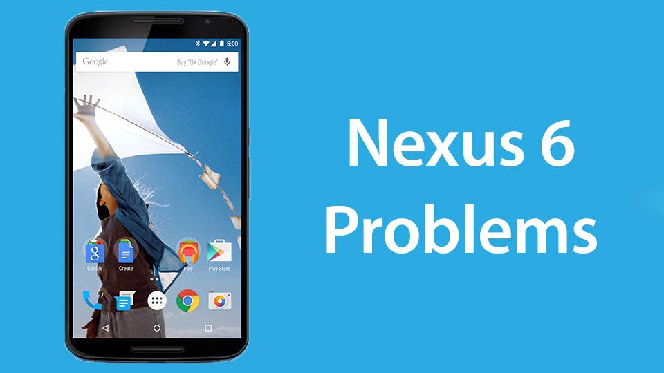 nexus 6 common problems