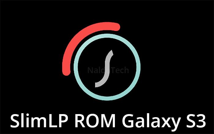 slimlp lollipop rom galaxy s3