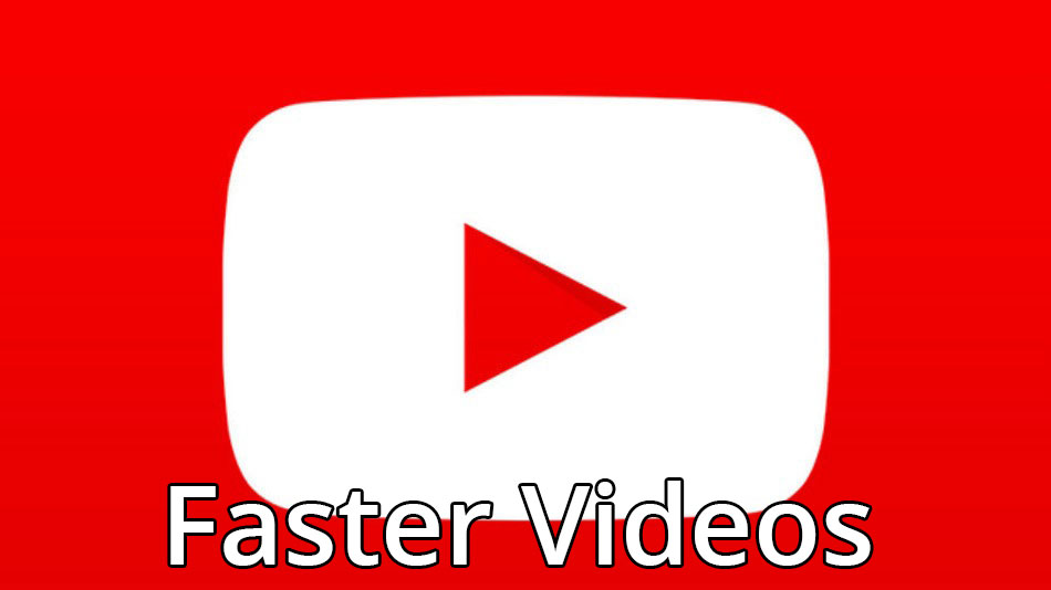 youtube app faster load videos