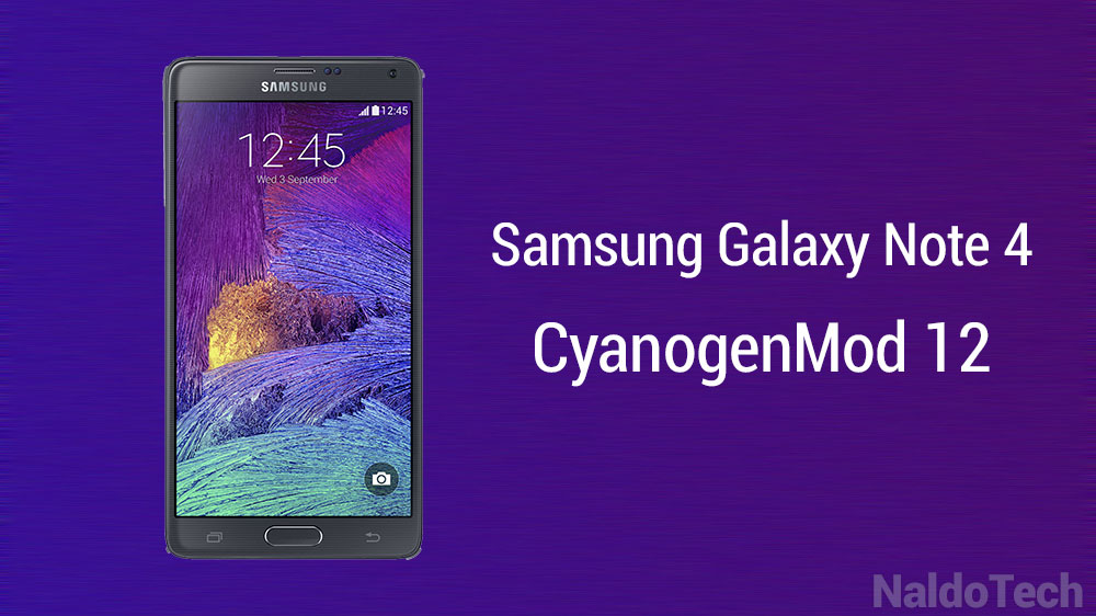 Install Android 5 0 Lollipop on Galaxy Note 4 With CM12 ROM
