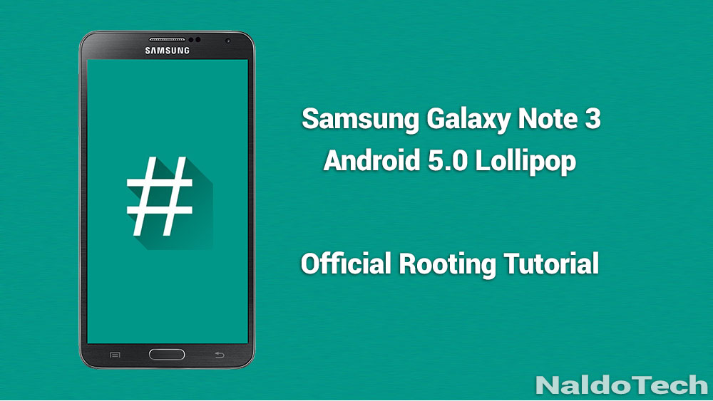 Root Samsung Galaxy Note 3 With Official Android 5 0 Lollipop