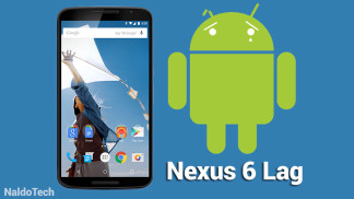 tips fix nexus 6 lag