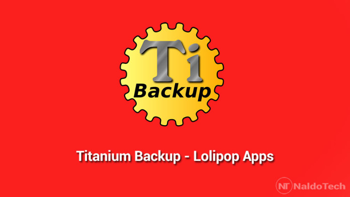 titanium backup lollipop apps