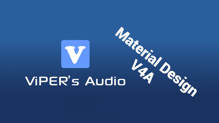 Install Viper4Android APK with Material Design Android 5 0