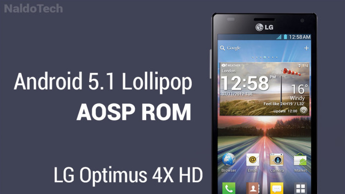 aosp android 5.1 optimus 4x hd