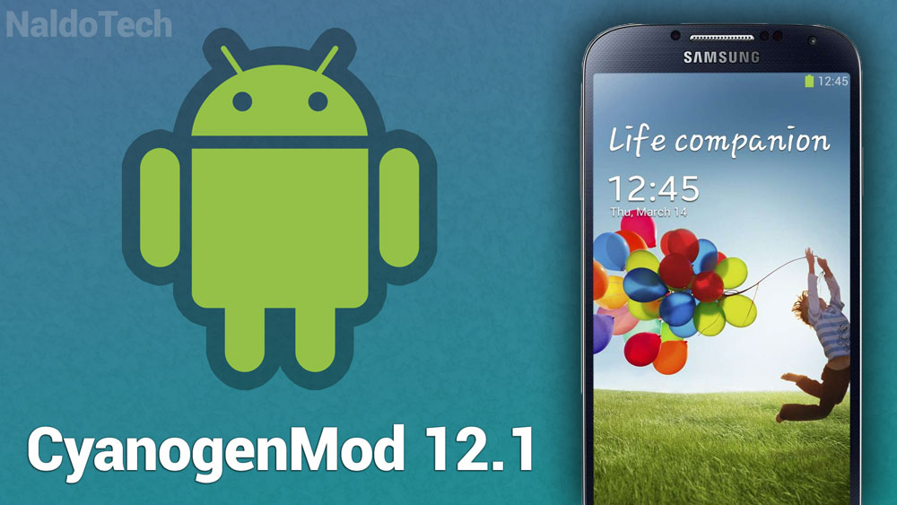 cyanogenmod 12.1 galaxy s4 snapdragon
