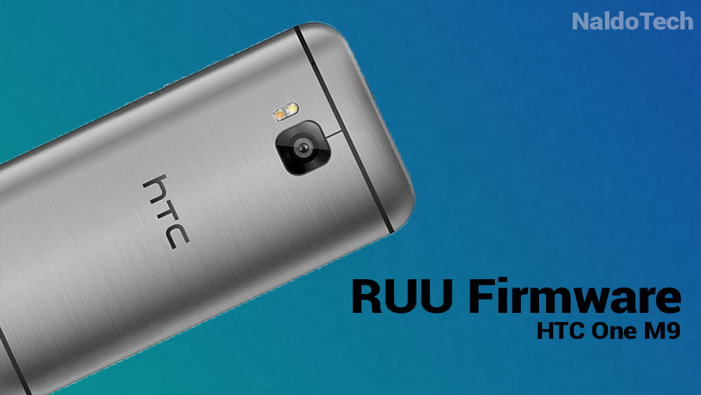 How To Flash RUU Firmware On HTC One M9 - NaldoTech