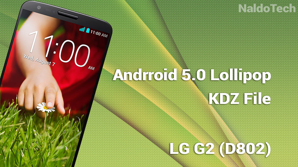 Install Android 5 0 Lollipop KDZ File on LG G2 (D802) - NaldoTech