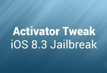 activator ios 8.3 jailbreak