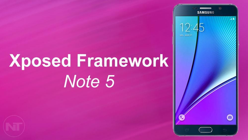 Enjoy Xposed Framework on Samsung Galaxy Note 5 - NaldoTech