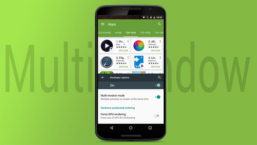Enable Multi Window on Android Marshmallow And Use Two Apps