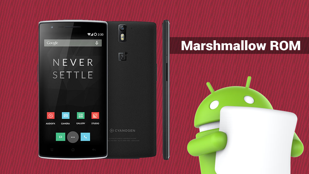 Install AOSP Android 6 0 Marshmallow ROM on OnePlus One