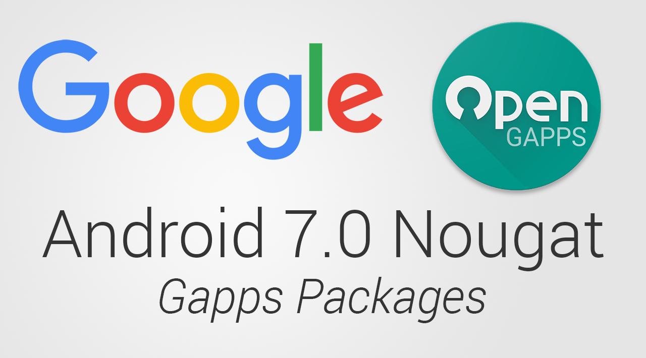 Download Android 70 Nougat Gapps Pico Nano Micro Mini Full