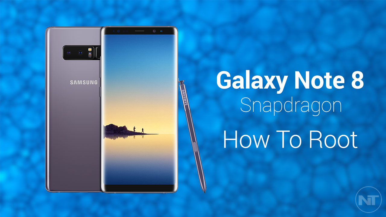 How To Root Galaxy Note 8 (Snapdragon) Without Tripping Knox