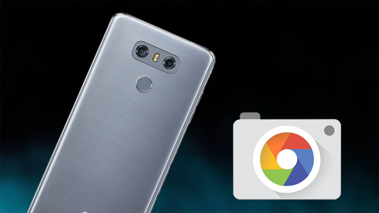 Install Google Camera With Night Sight on LG G6, G5, V30