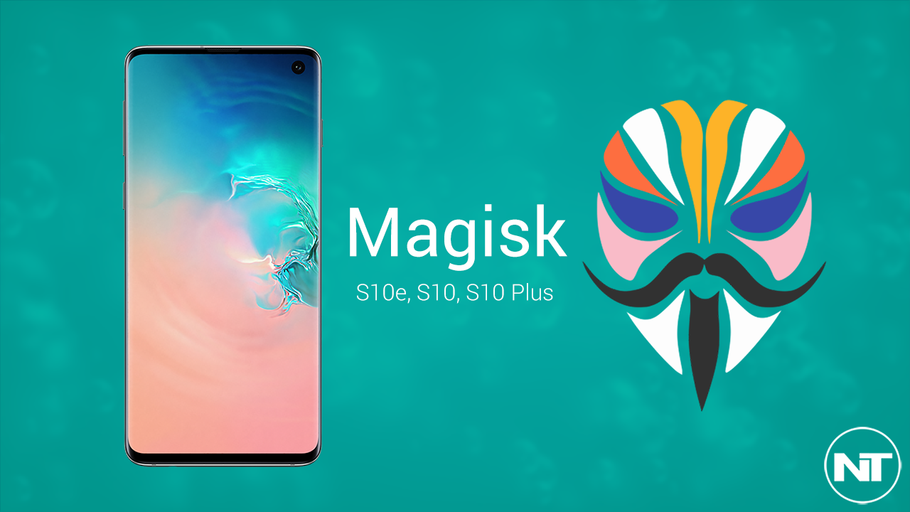 How To Root Samsung Galaxy S10 and S10 Plus & Install Magisk