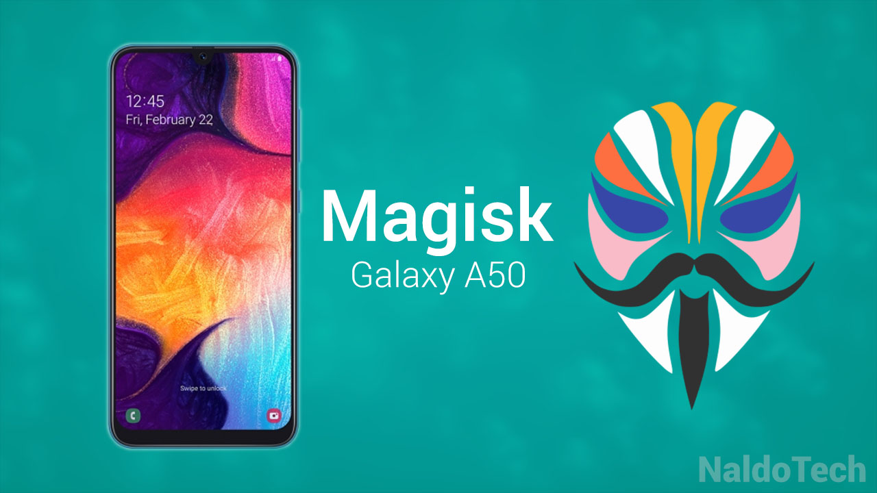 How To Root and Install Magisk on Samsung Galaxy A50 (SM
